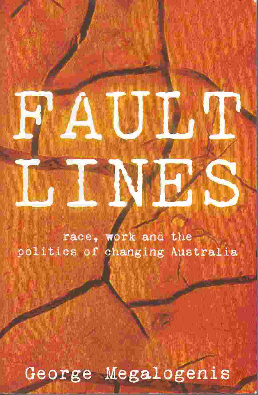Image for Fault Lines Race, Work and the Politics of Changing Australia