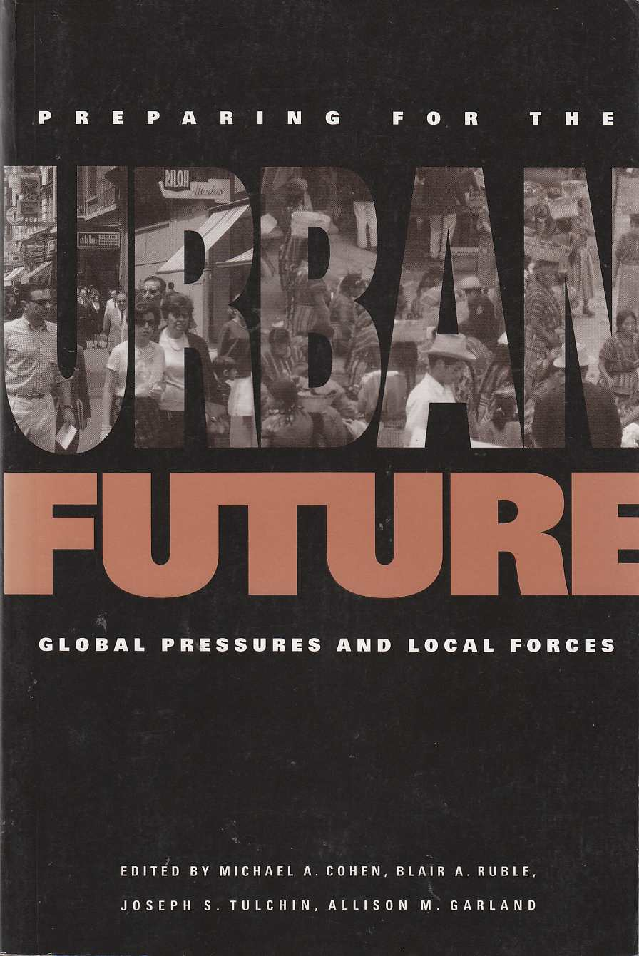 Image for Preparing for the Urban Future Global Pressures and Local Forces