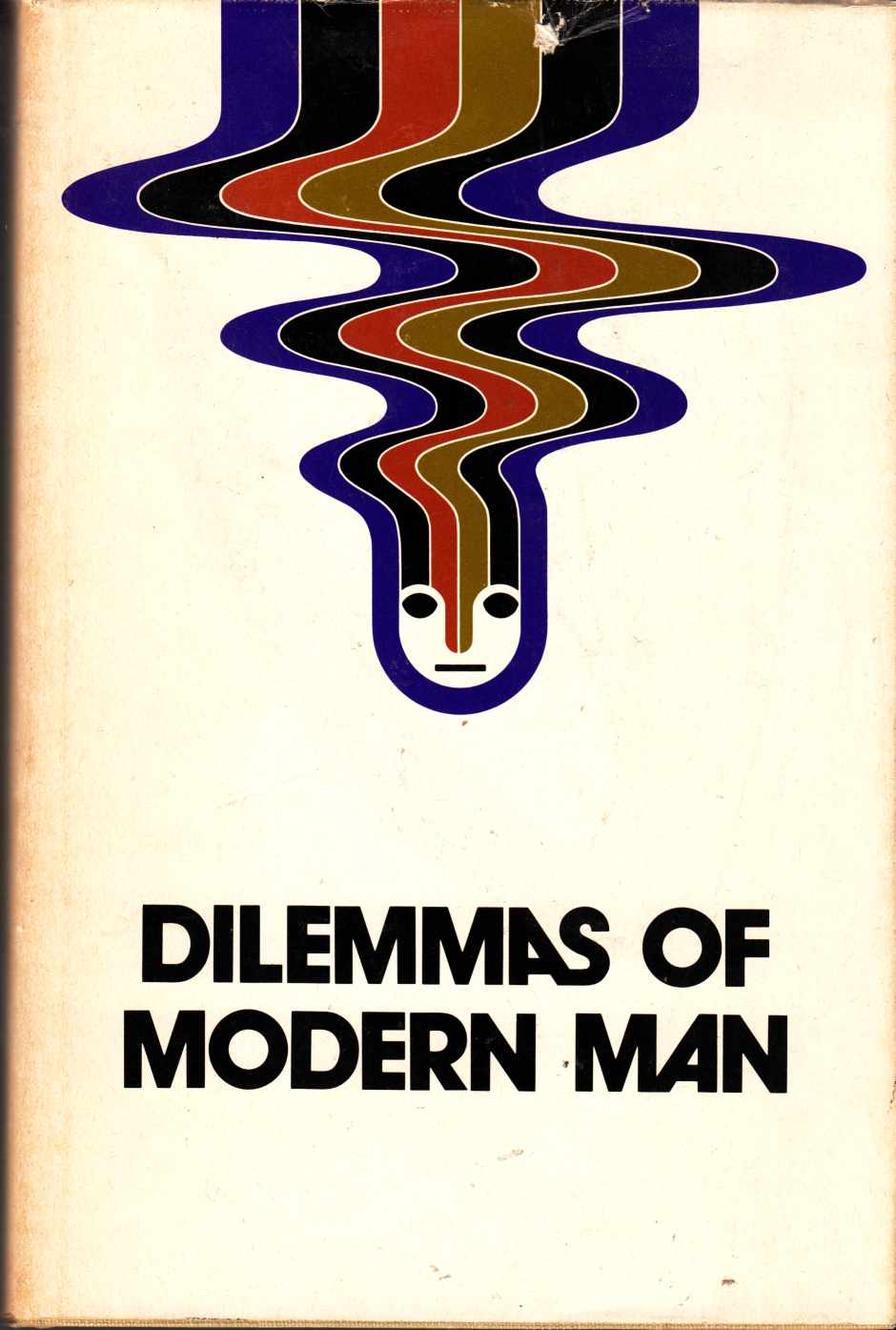 Image for Dilemmas of Modern Man The Winnipeg Centennial Symposium