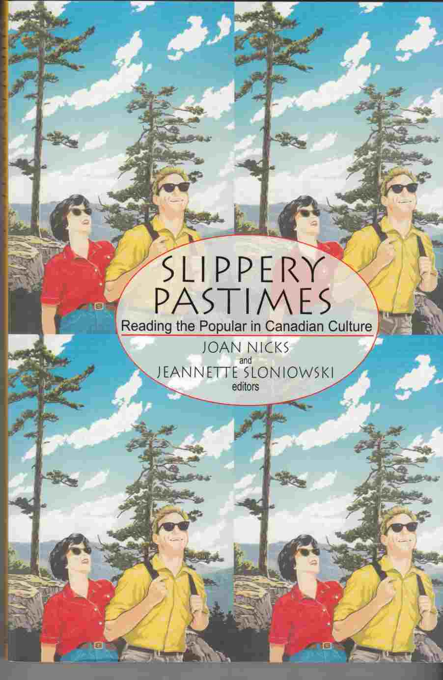 Image for Slippery Pastimes:  Reading the Popular in Canadian Culture
