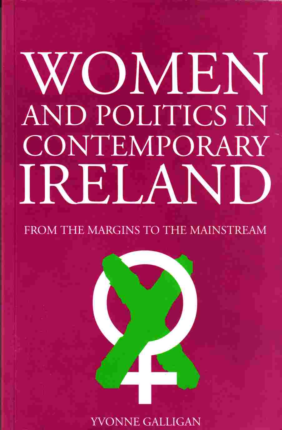 Image for Women and Politics Iin Contemporary Ireland:  From the Margins to the Mainstream
