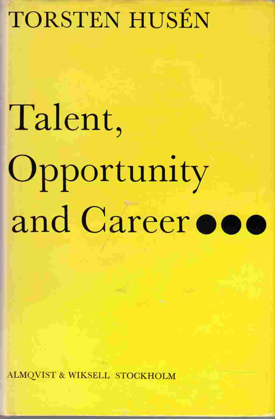 Image for Talent, Opportunity and Career A Twenty-Six Year Follow-Up of 1500 Individuals