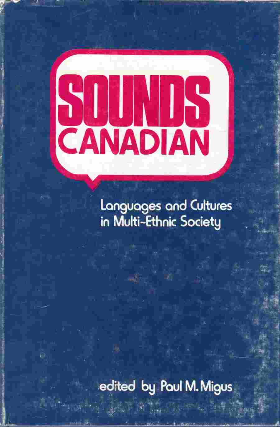 Image for Sounds Canadian Languages and Cultures in a Multi-Ethnic Society
