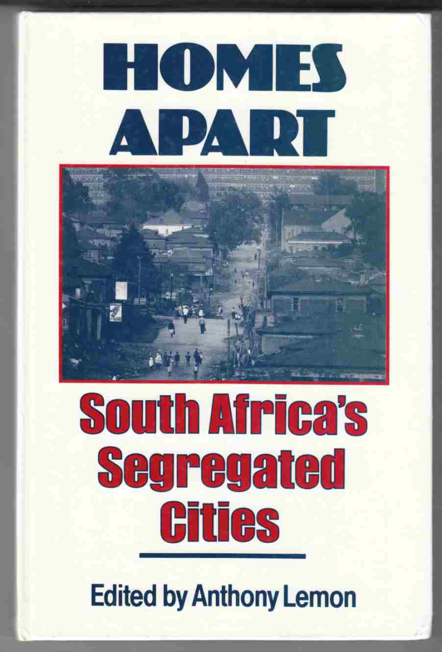 Image for Homes Apart South Africa's Segregated Cities