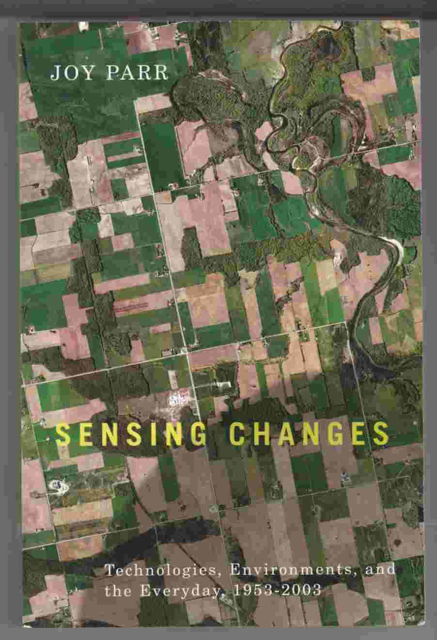 Image for Sensing Changes Technologies, Environments, and the Everyday, 1953-2003