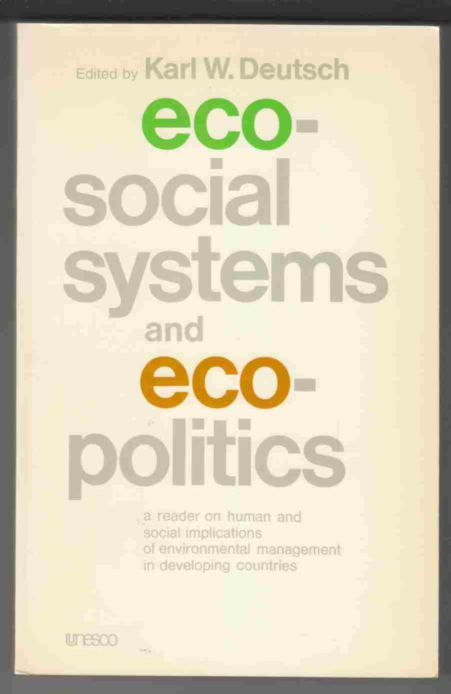 Image for Ecosocial Systems and Ecopolitics A Reader on Human and Social Implications of Environmental Management in Developing Countries