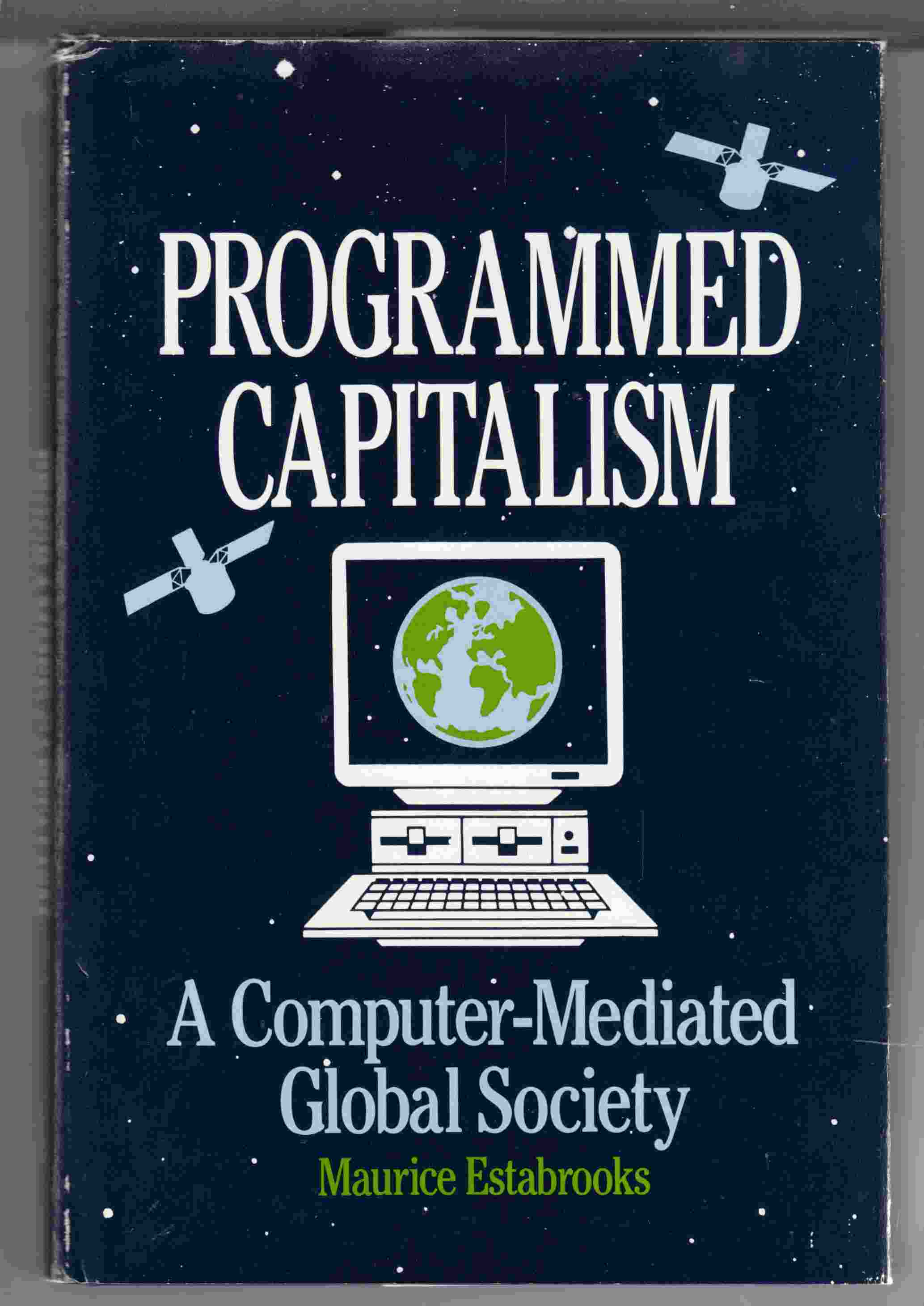 Image for Programmed Capitalism A Computer-Mediated Global Society