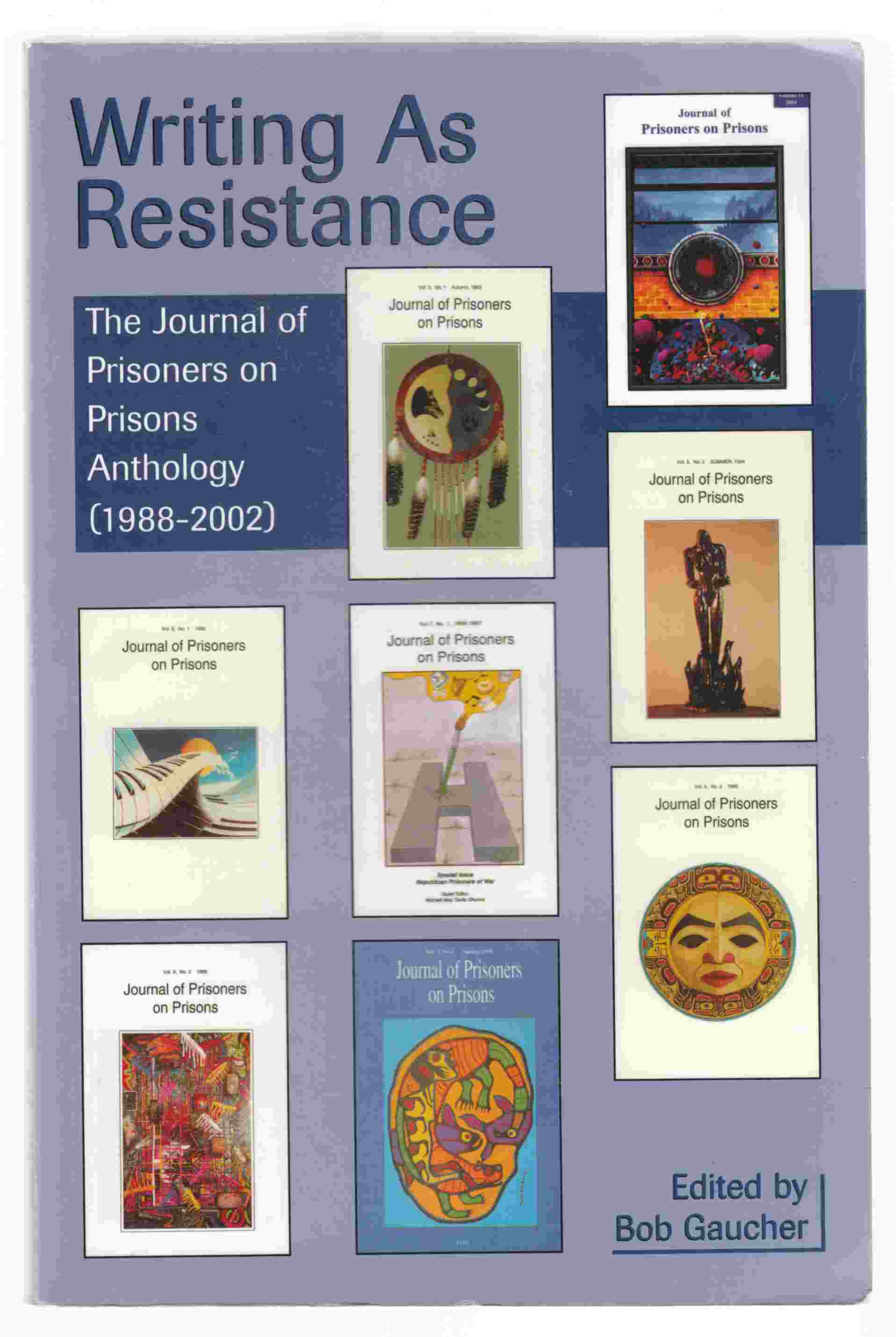 Image for Writing As Resistance:  The Journal of Prisoners on Prisons Anthology (1988-2002)