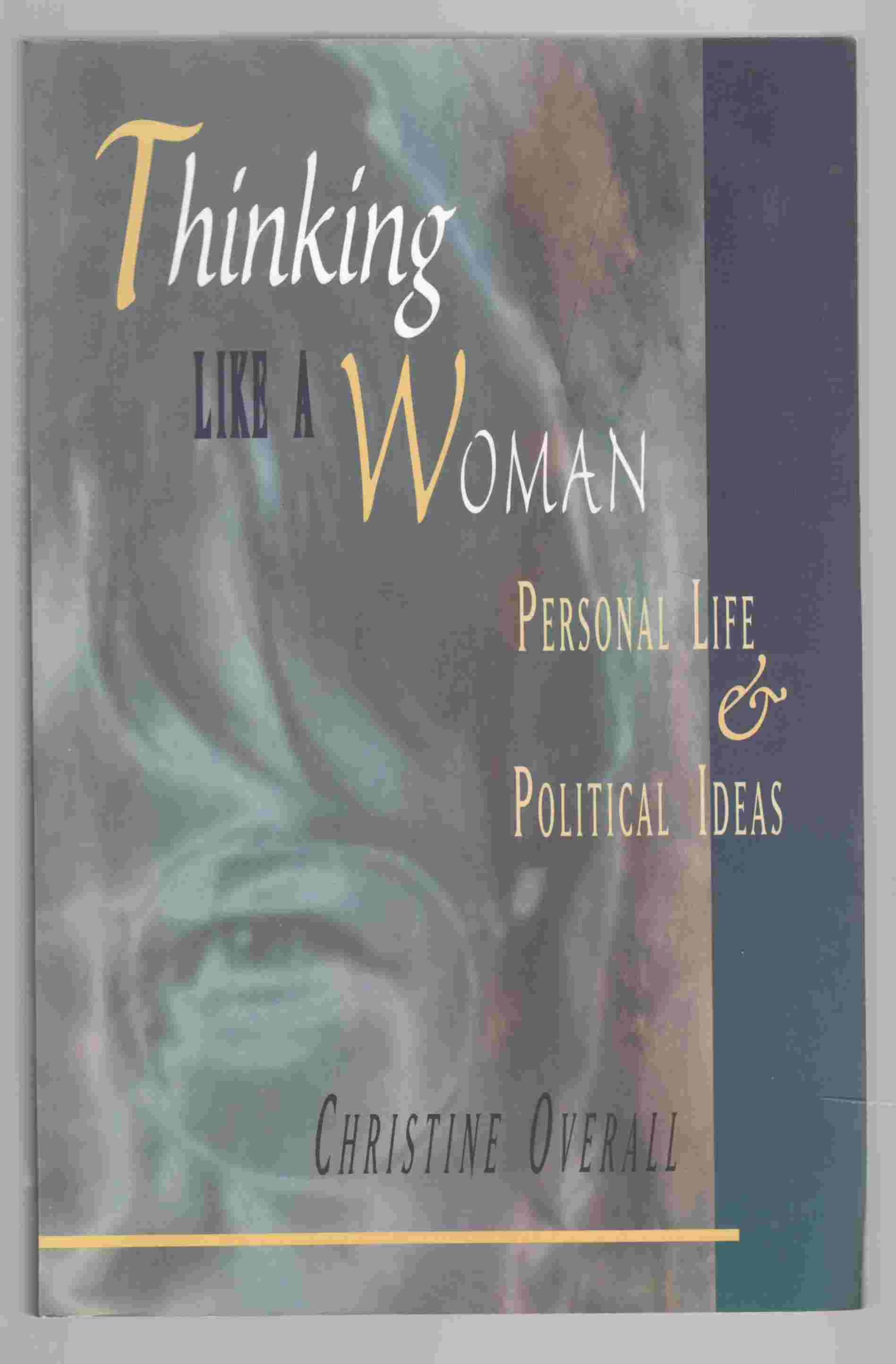 Image for Thinking like a Woman Personal Life and Political Ideas