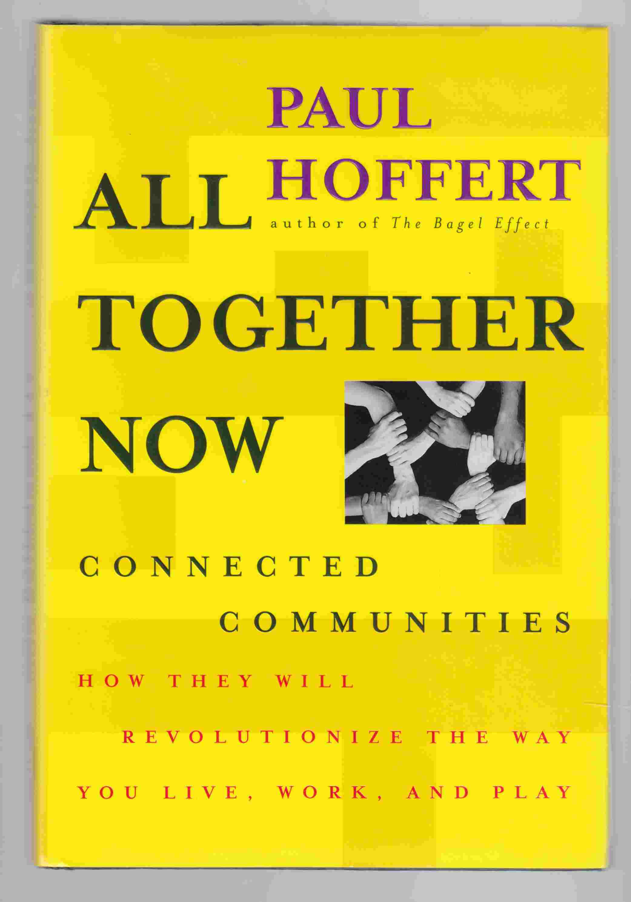 Image for All Together Now Connected Communities: How They Will Revolutionize the Way You Live, Work, and Play