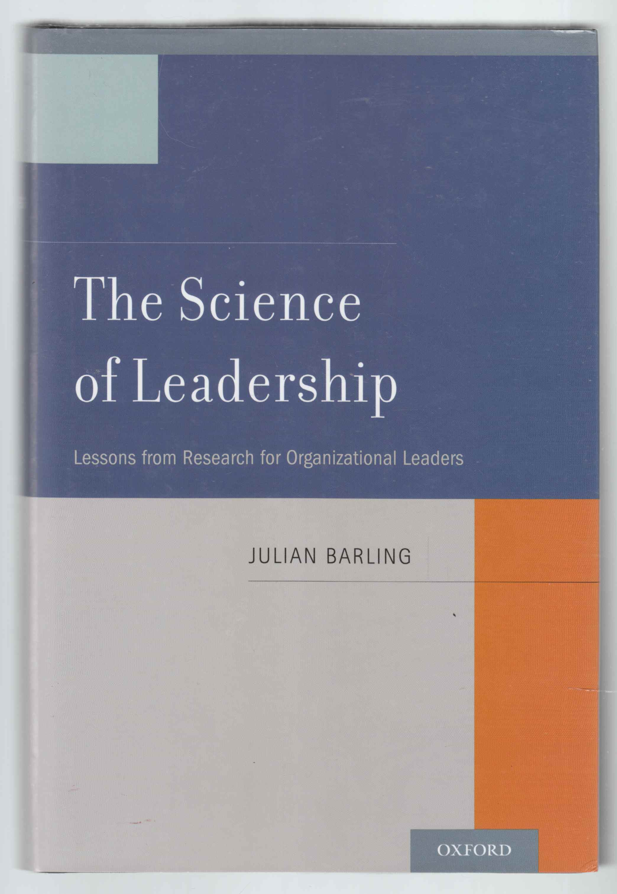 Image for The Science of Leadership Lessons from Research for Organizational Leaders