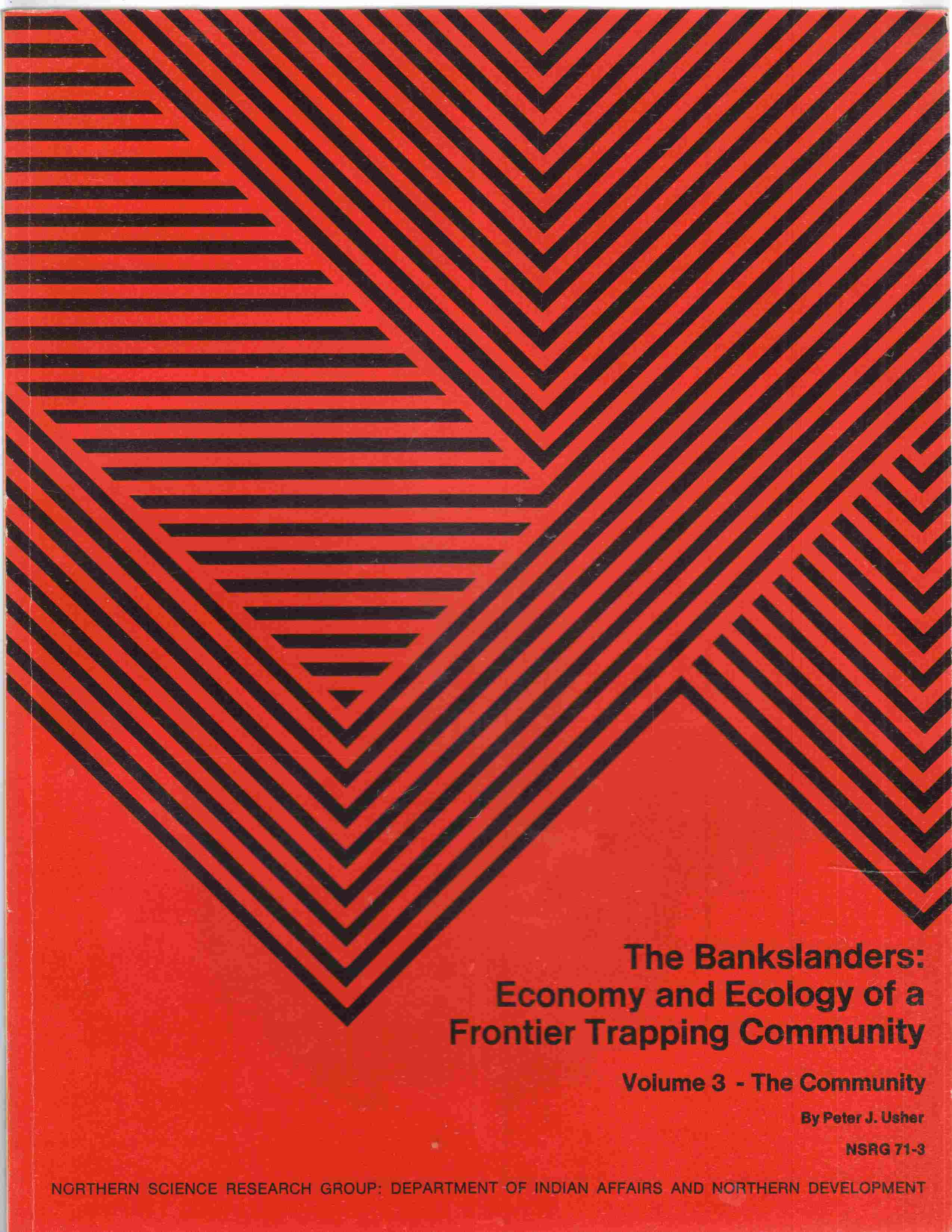Image for The Bankslanders: Economy and Ecology of a Frontier Trapping Community Volume 3 - the Community