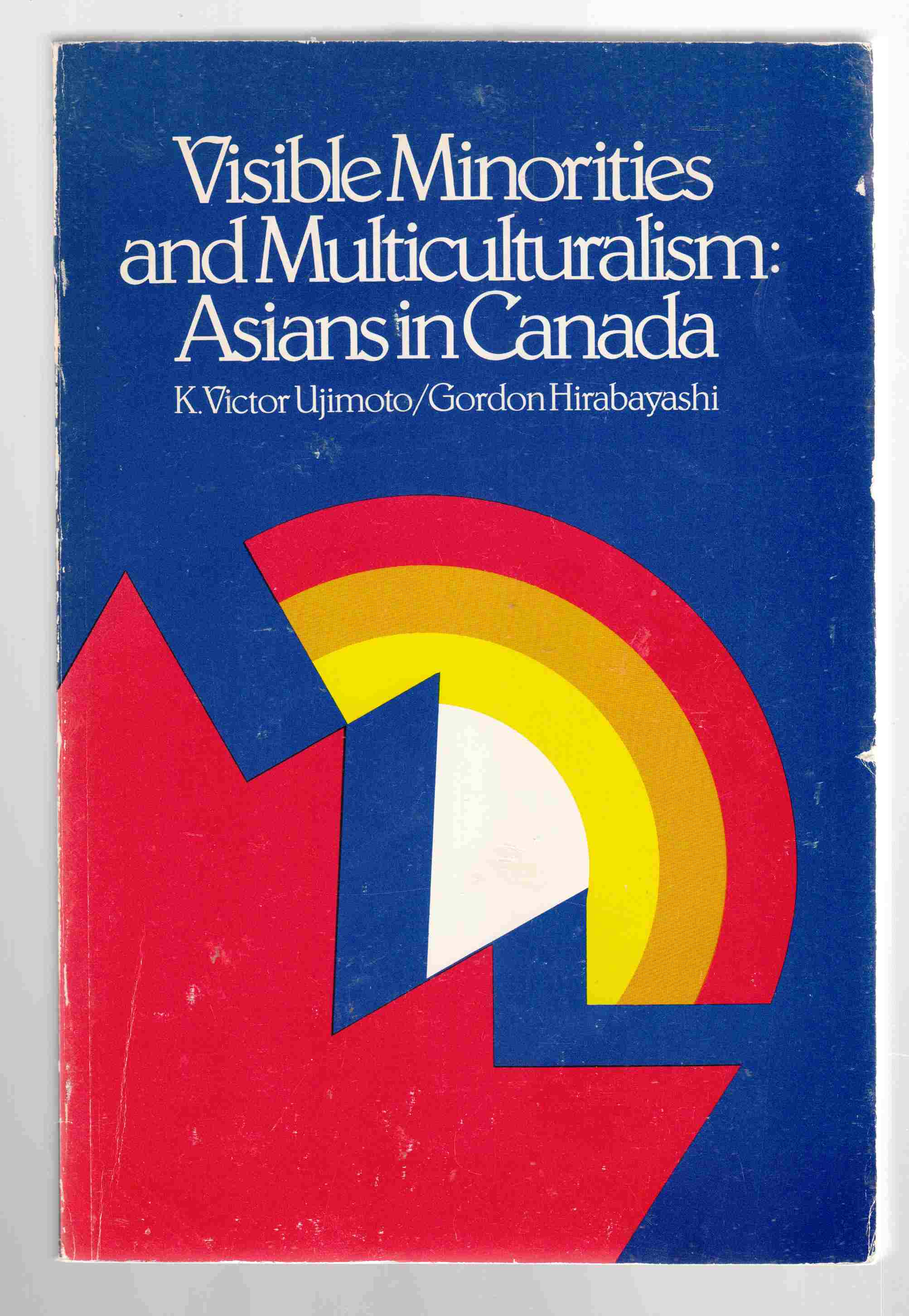 Image for Visible Minorities and Multiculturalism:   Asians in Canada