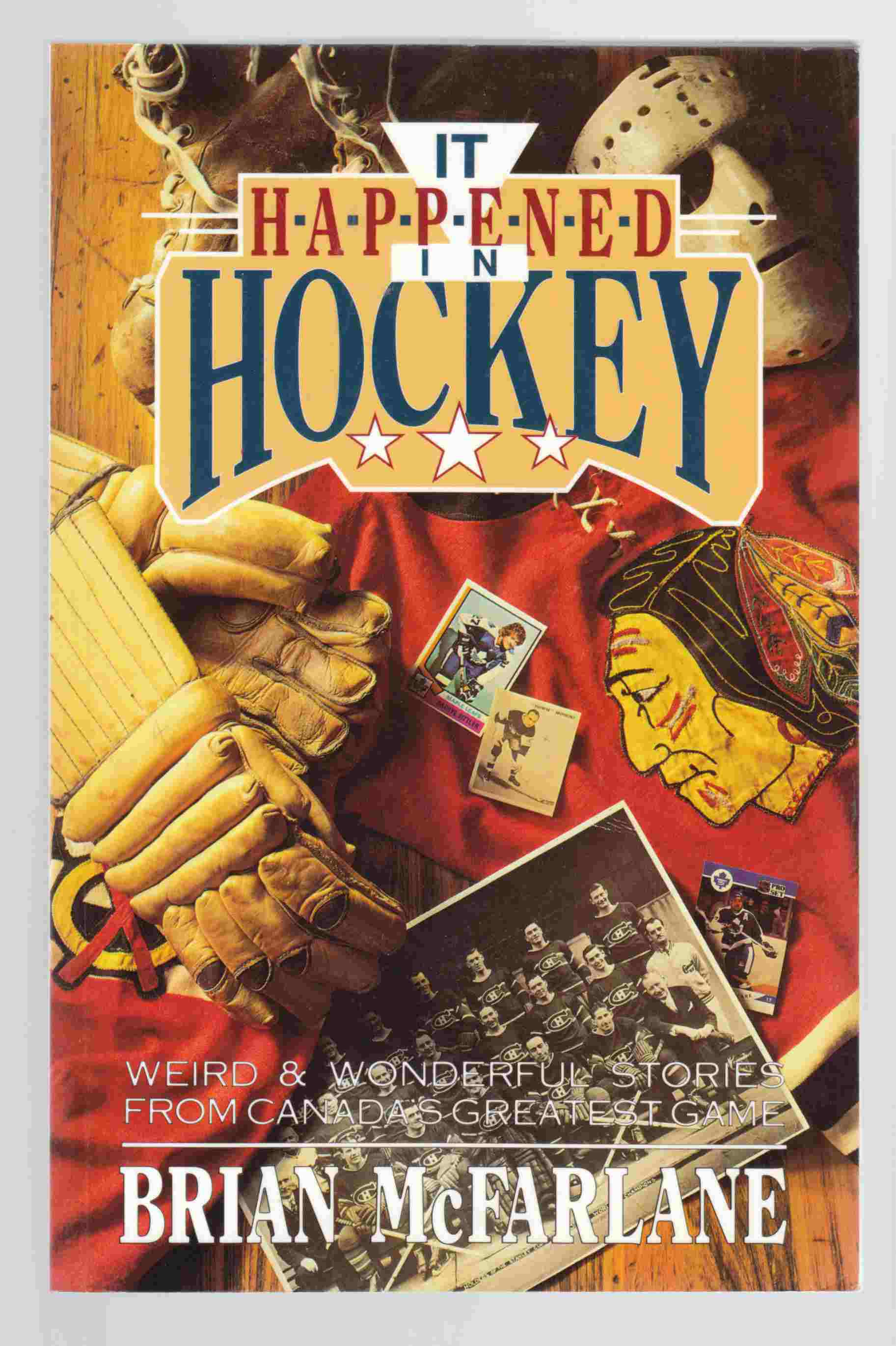 Image for It Happened in Hockey : Weird and Wonderful Stories from Canada's Greatest Game