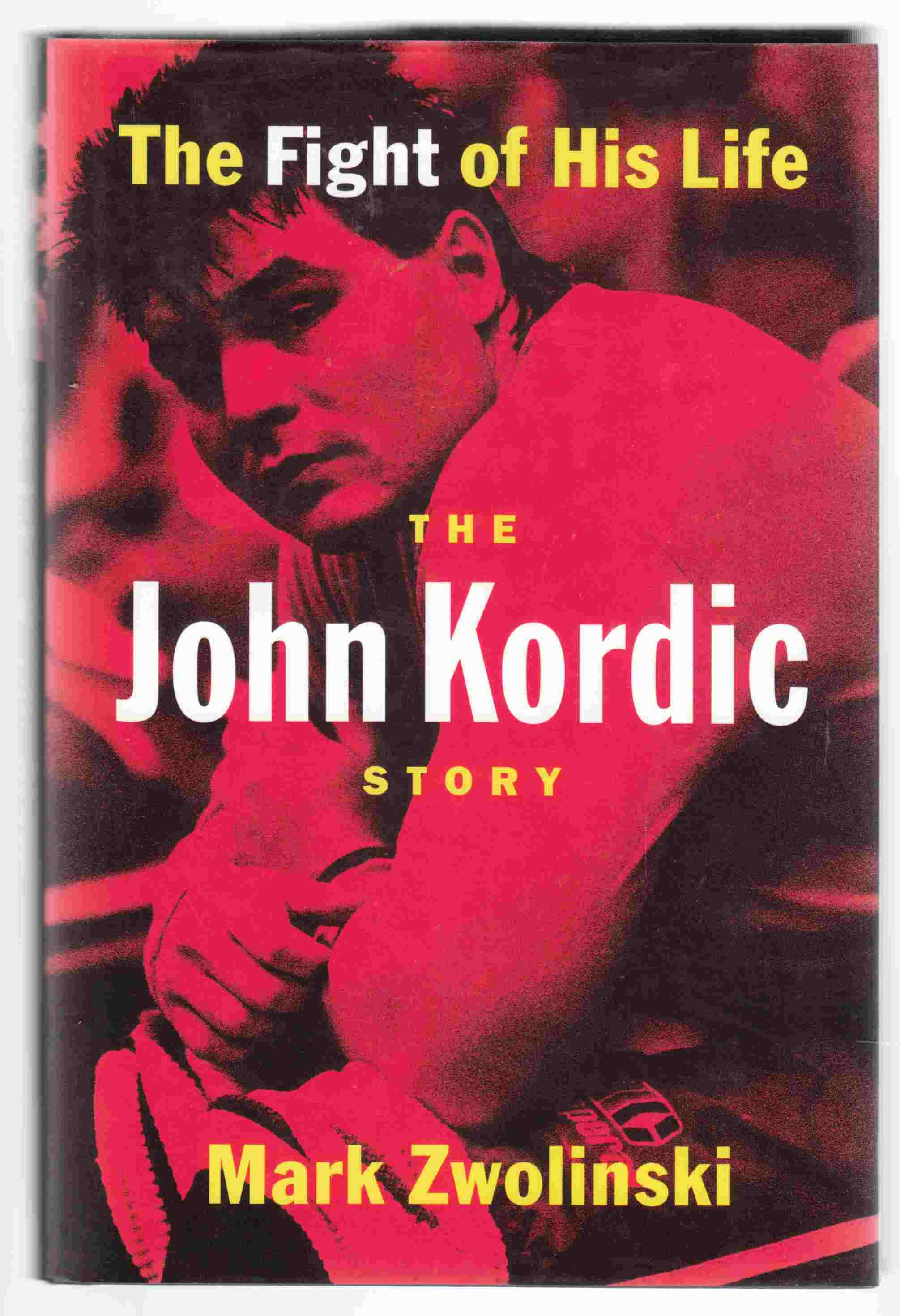 Image for The John Kordic Story : The Fight of His Life