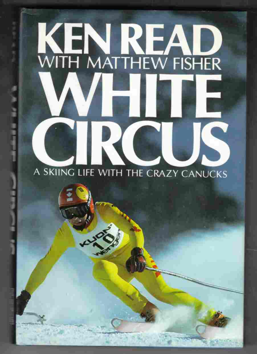 Image for White Circus : A Skiing Life with the Crazy Canucks