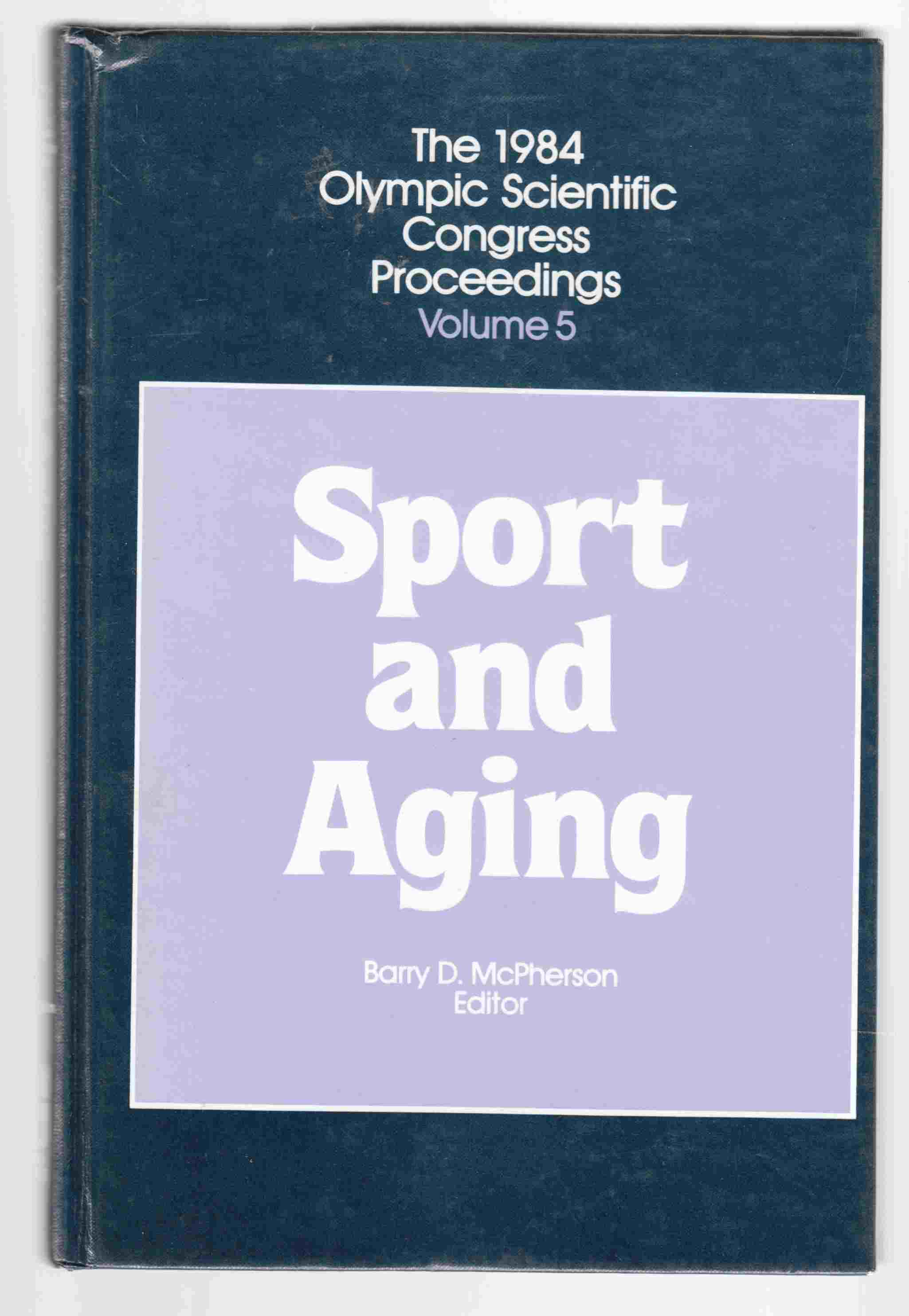 Image for The 1984 Olympic Scientific Congress Proceedings, Volume 5: Sport and Aging