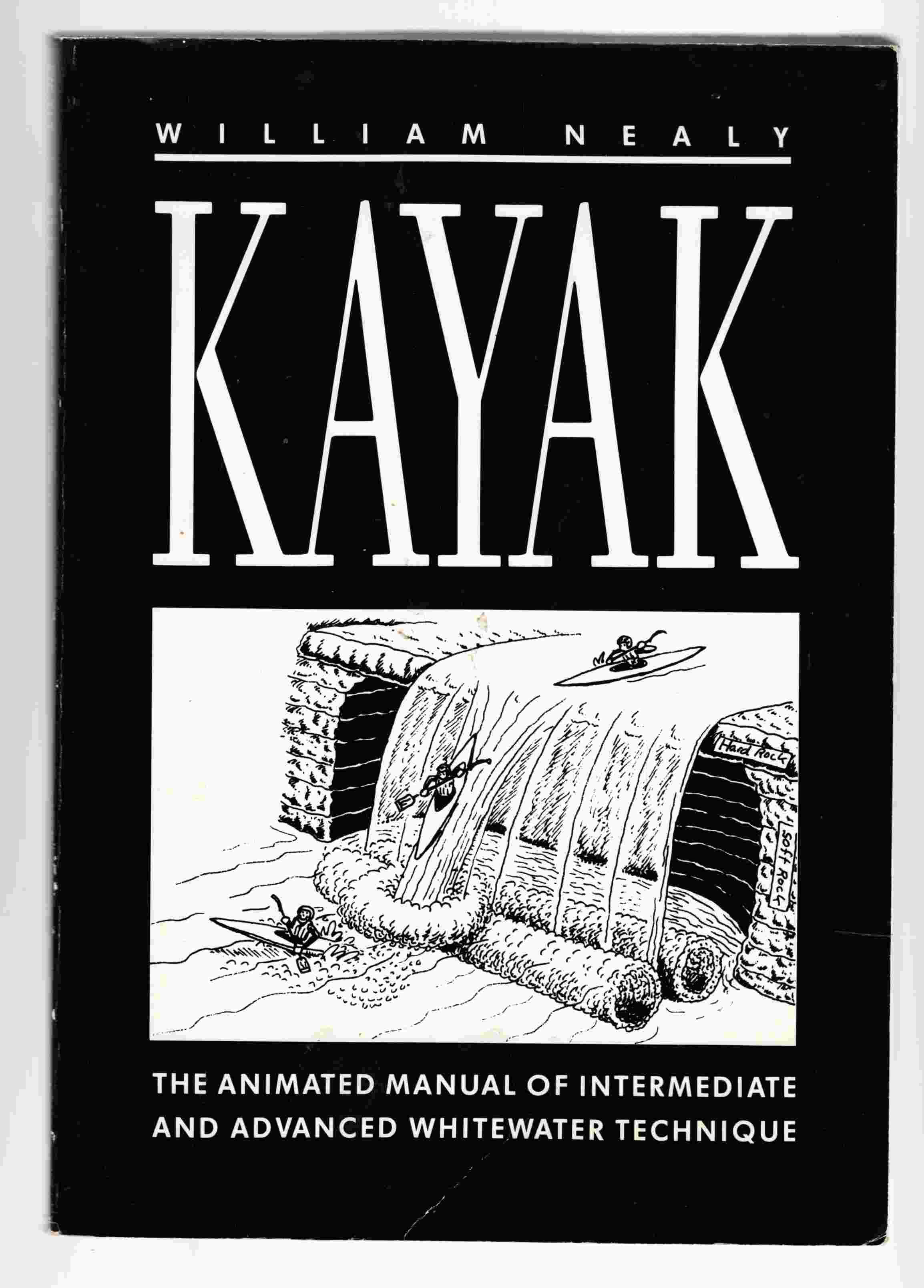 Image for Kayak The Animated Manual of Intermediate and Advanced Whitewater Technique