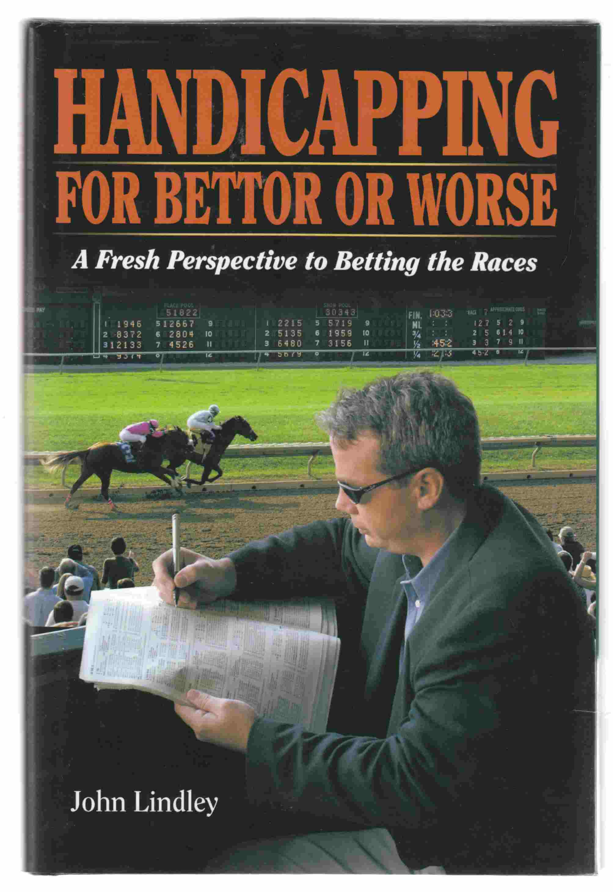 Image for Handicapping for Bettor or Worse A Fresh Perspective to Betting the Races
