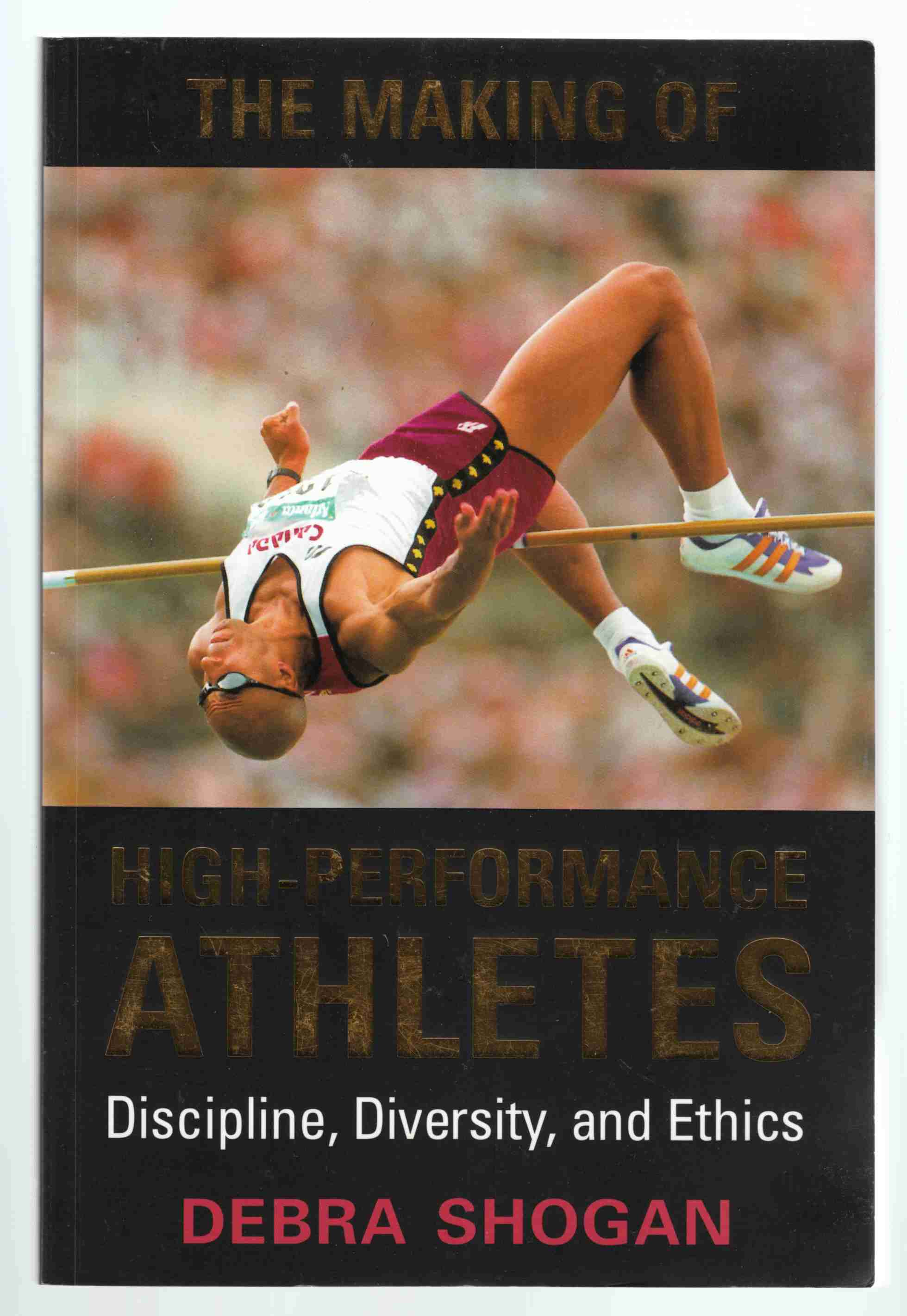 Image for The Making of High-Performance Athletes Discipline, Diversity, Ethics