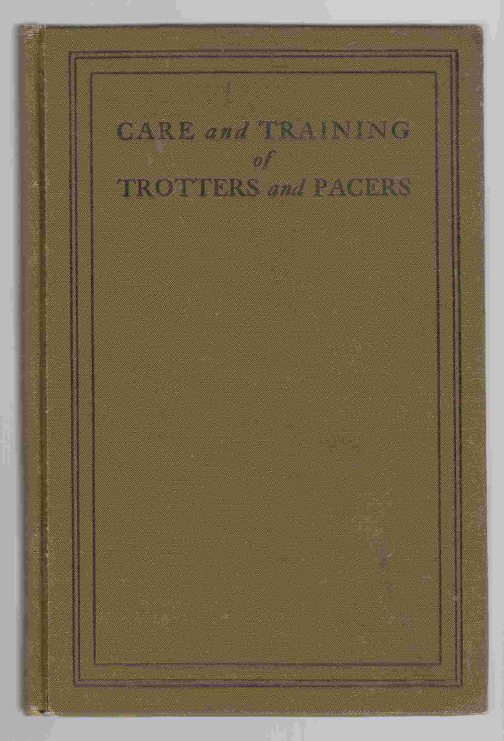 Image for Care and Training of Trotters and Pacers