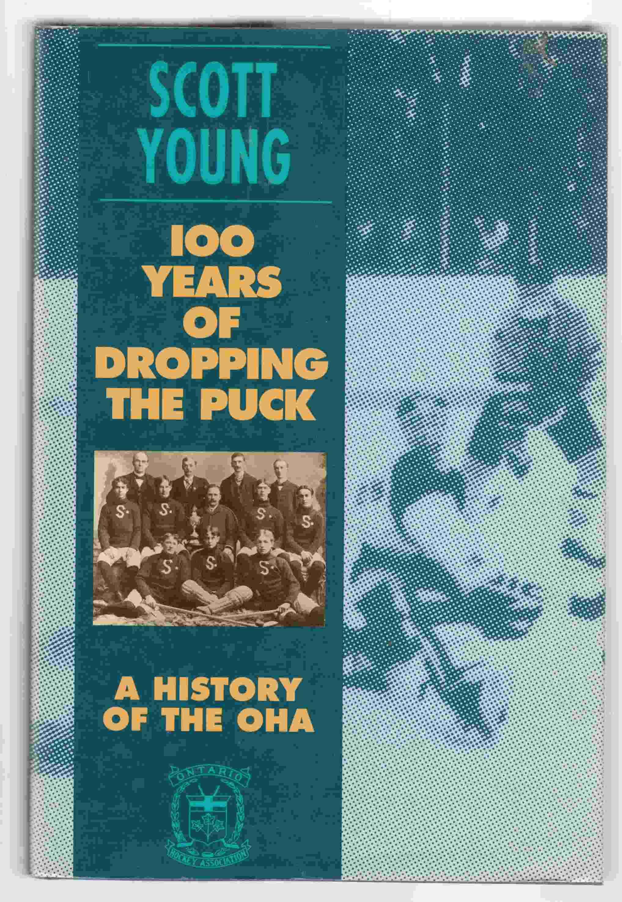 Image for 100 Years of Dropping the Puck A History of the OHA