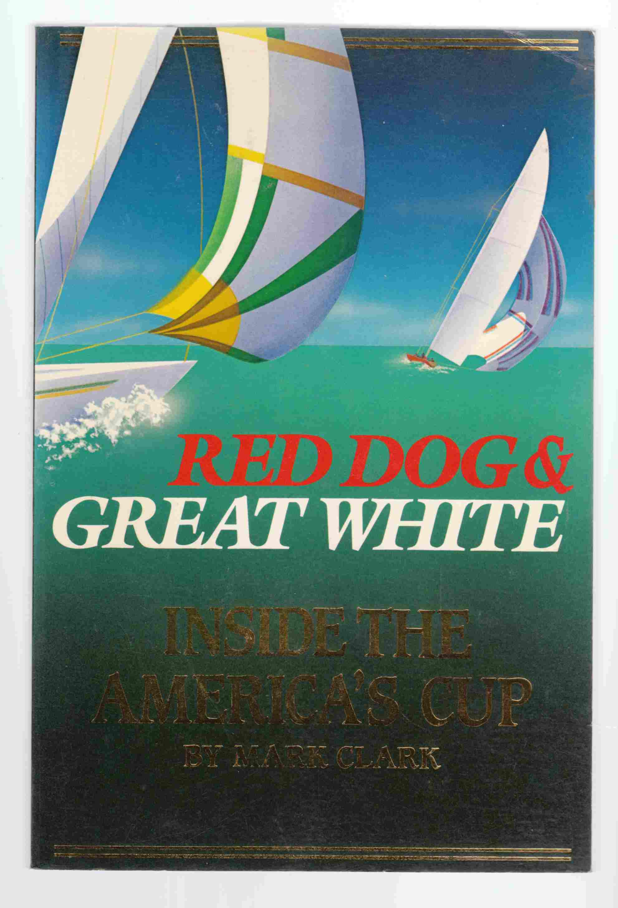 Image for Red Dog & Great White  Inside the America's Cup