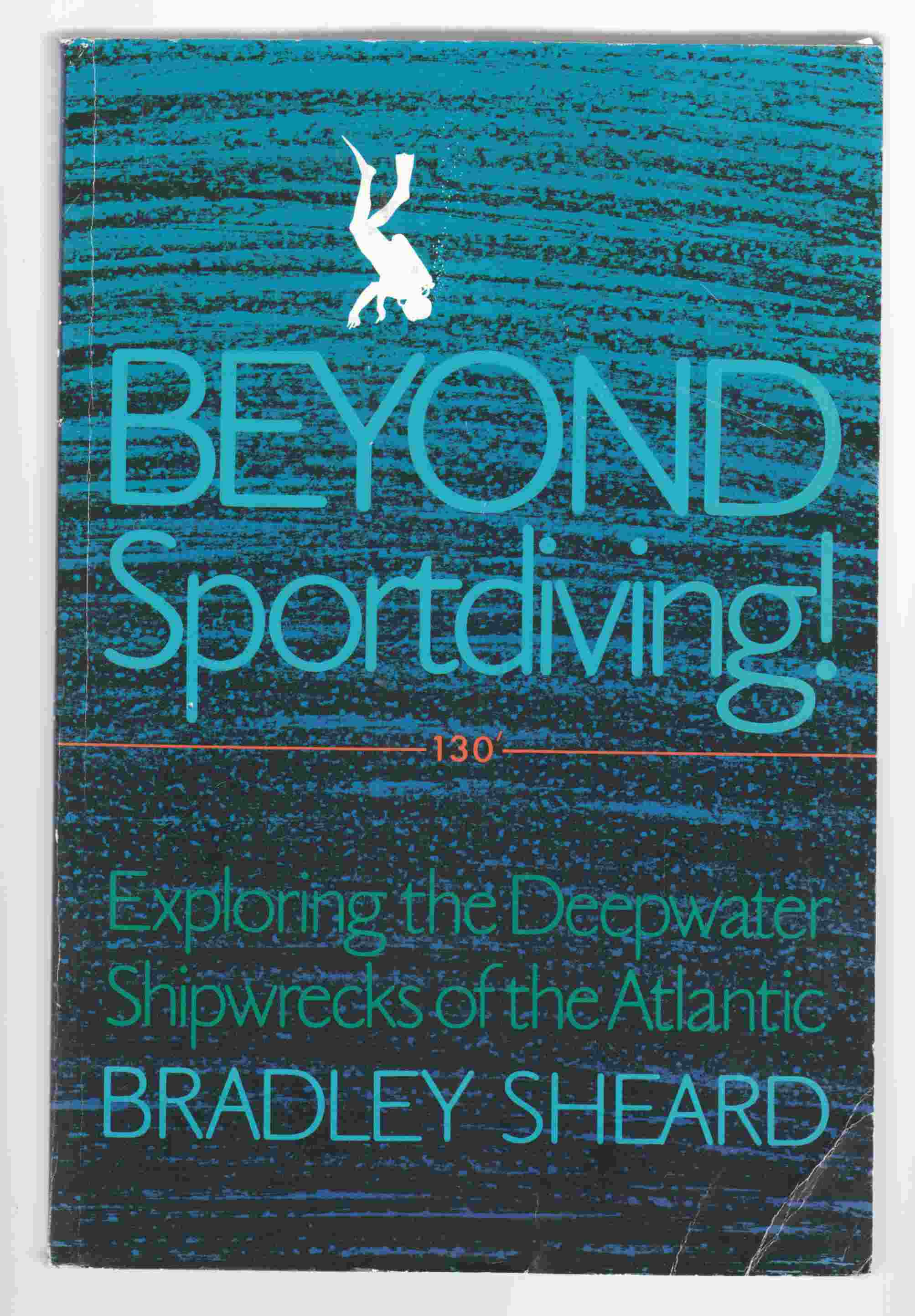 Image for Beyond Sportdiving!  Exploring the Deepwater Shipwrecks of the Atlantic