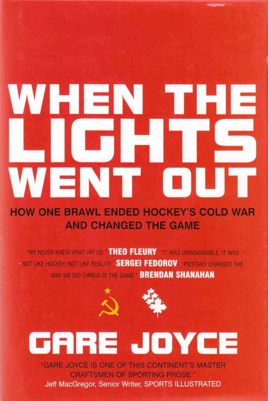 Image for When the Lights Went Out How One Brawl Ended Hockey's Cold War and Changed the Game