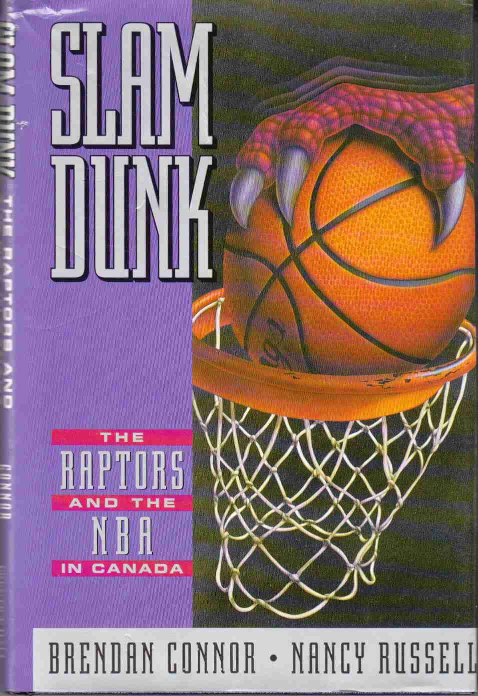 Image for Slam Dunk The Raptors and the NBA in Canada