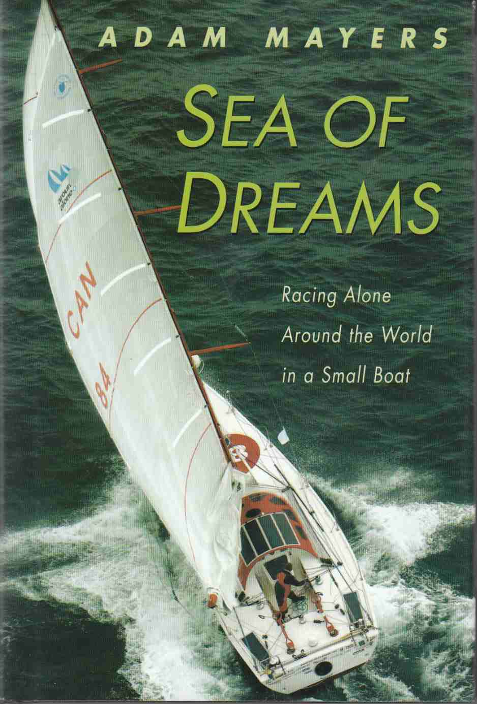 Image for Sea of Dreams Racing Alone Around the World in a Small Boat