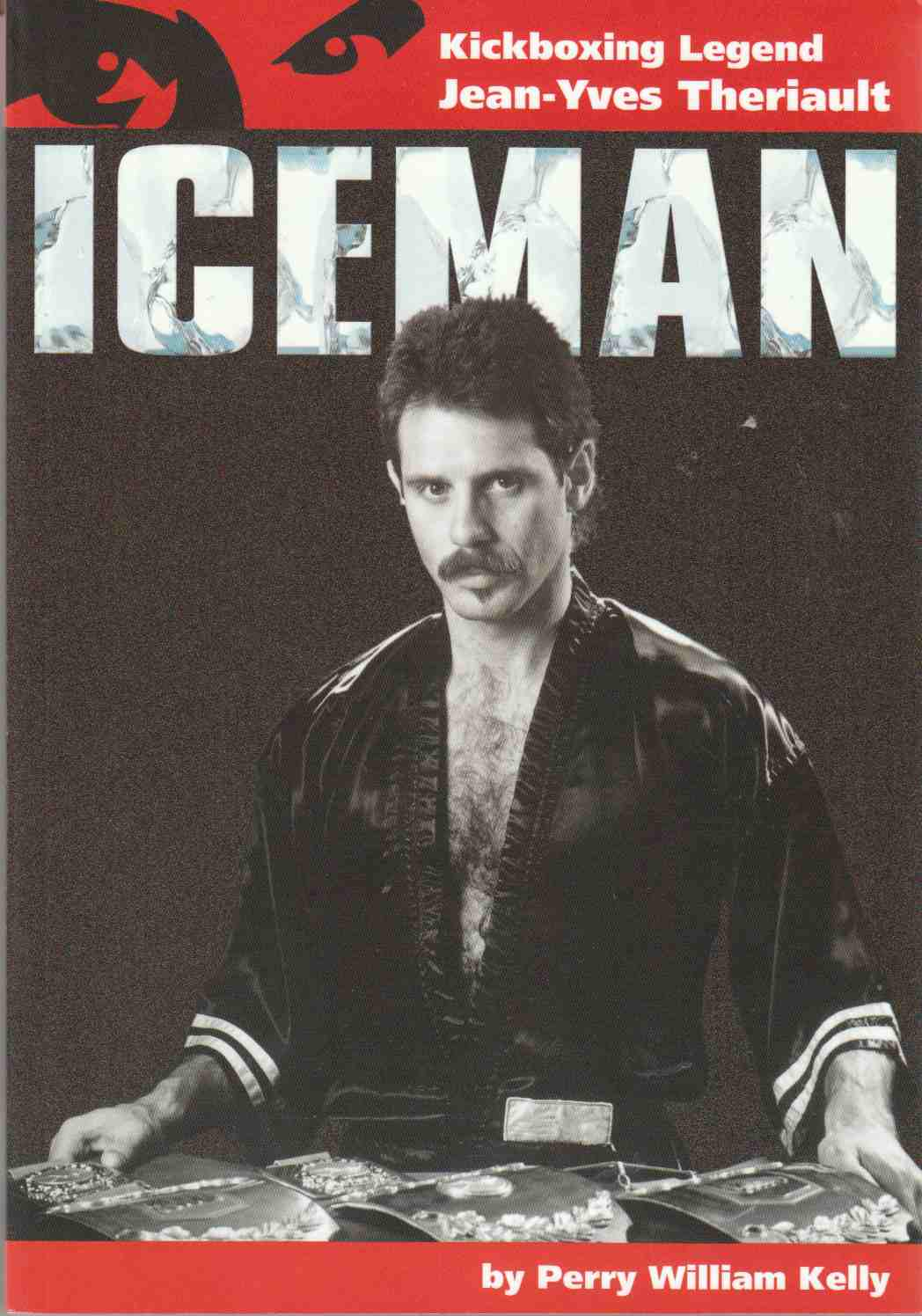Image for Iceman Kickboxing Legend Jean-Yves Therriault