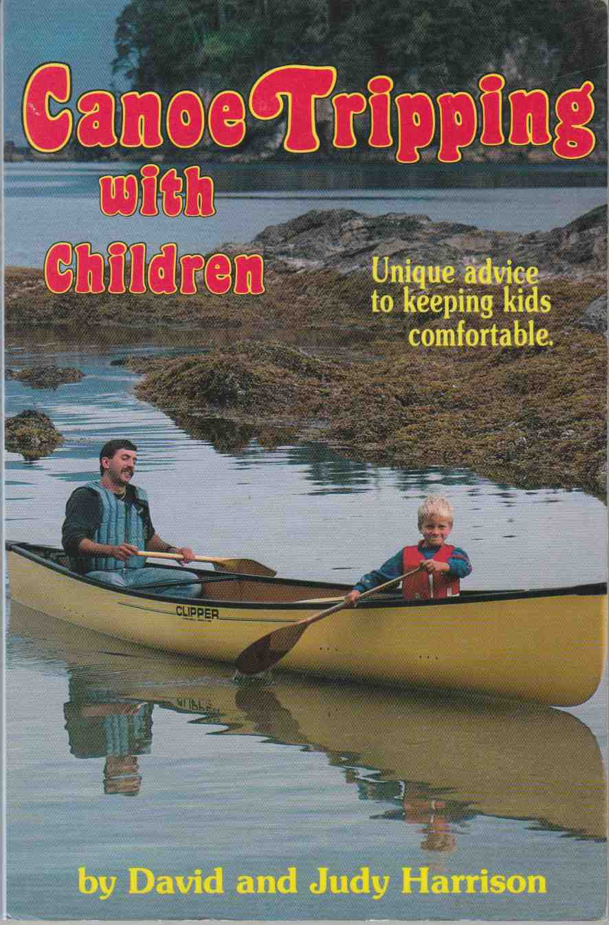 Image for Canoe Tripping with Children Unique Advice to Keeping Kids Comfortable