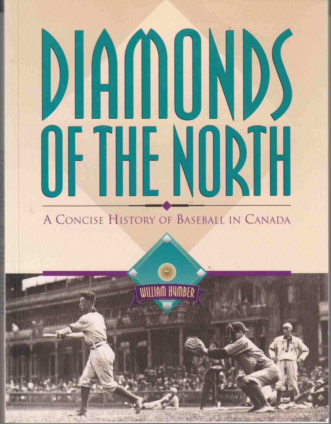 Image for Diamonds of the North A Concise History of Baseball in Canada