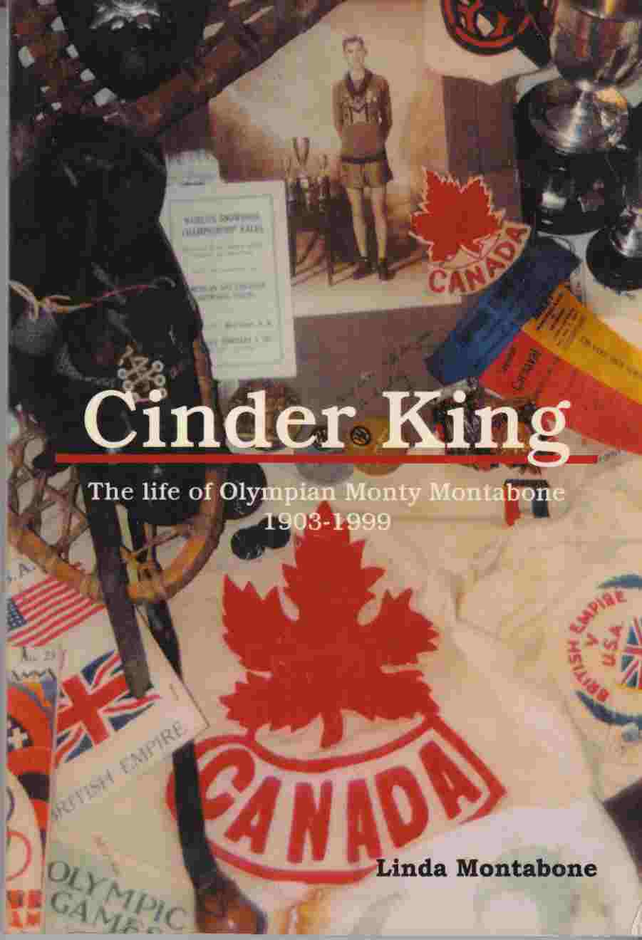 Image for Cinder King:  The Life of Olympian Monty Montybone 1903-1999