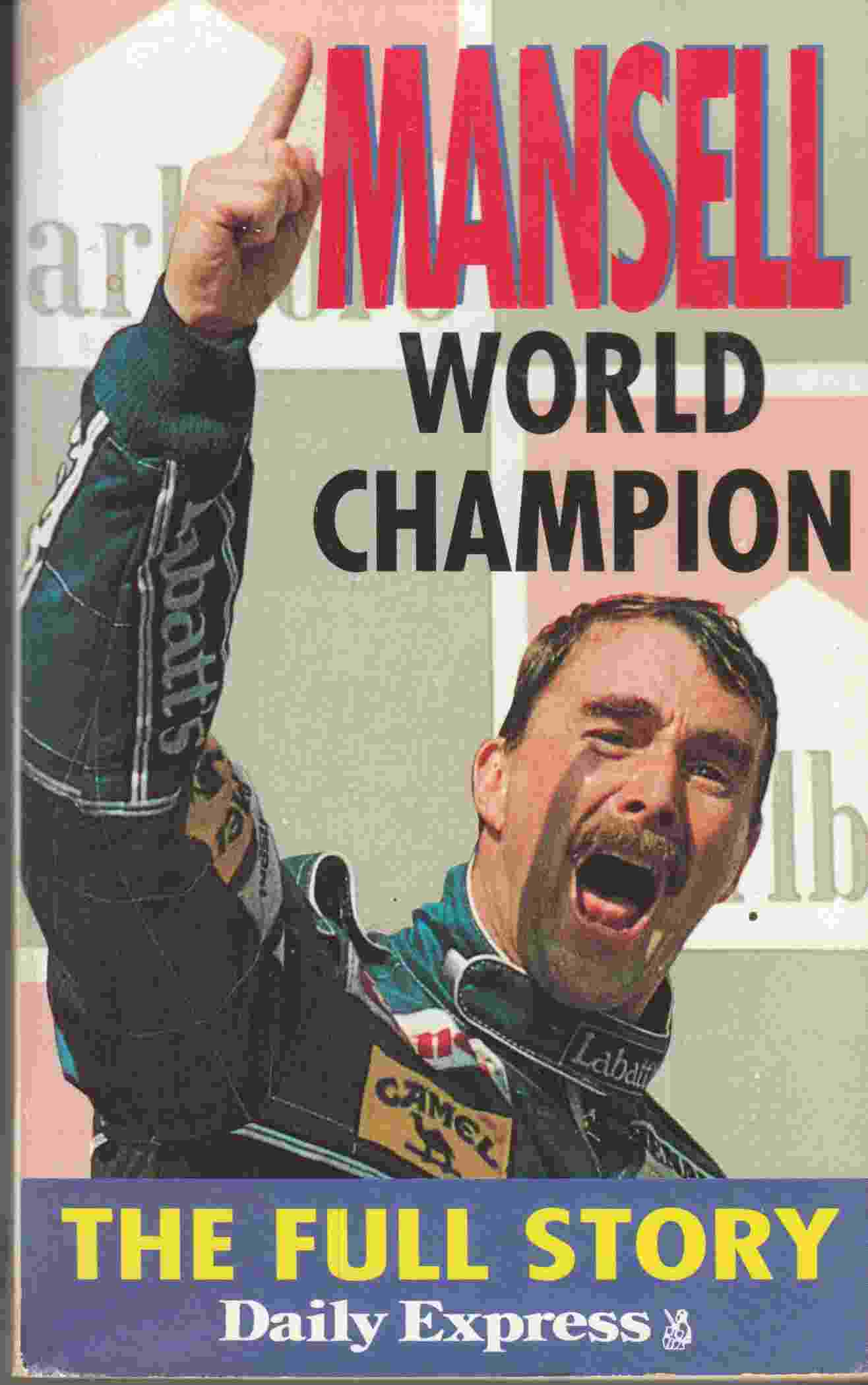 Image for Nigell Mansell World Champion The Full Story