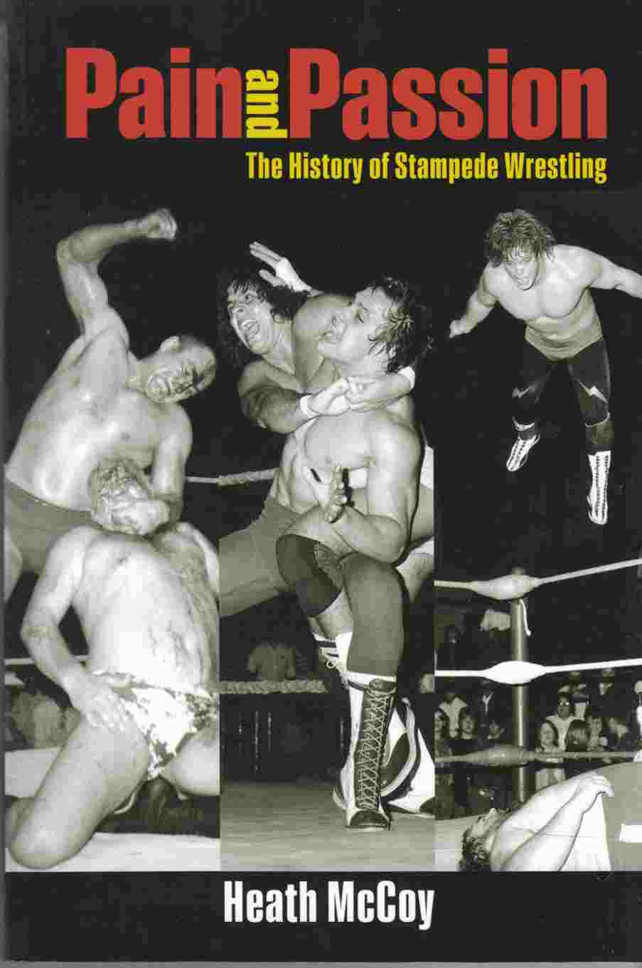 Image for Pain and Passion The History of Stampede Wrestling