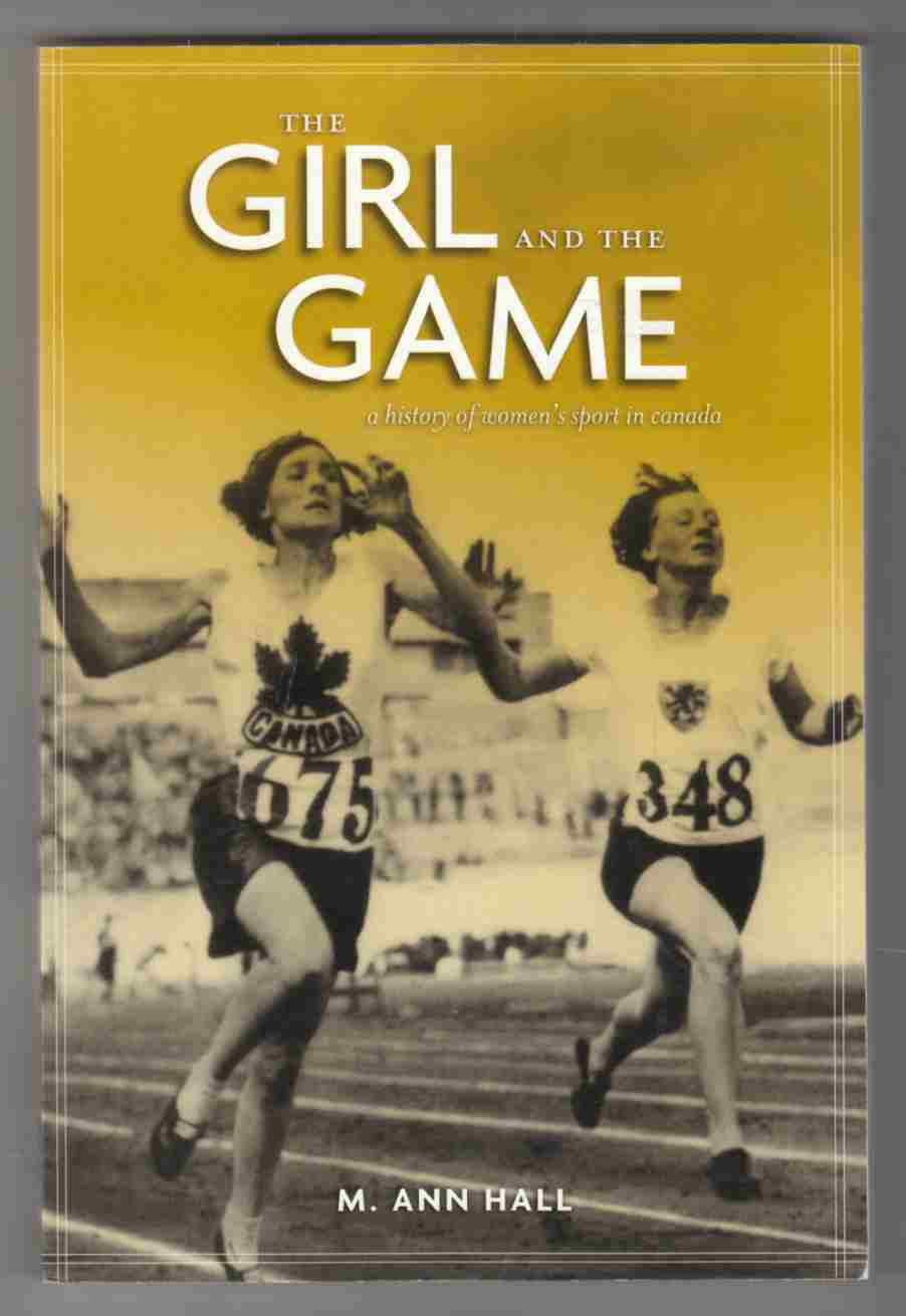 Image for The Girl and the Game A History of Women's Sport in Canada