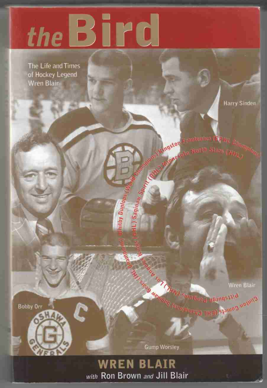 Image for The Bird The Life and Times of Hockey Legend Wren Blair
