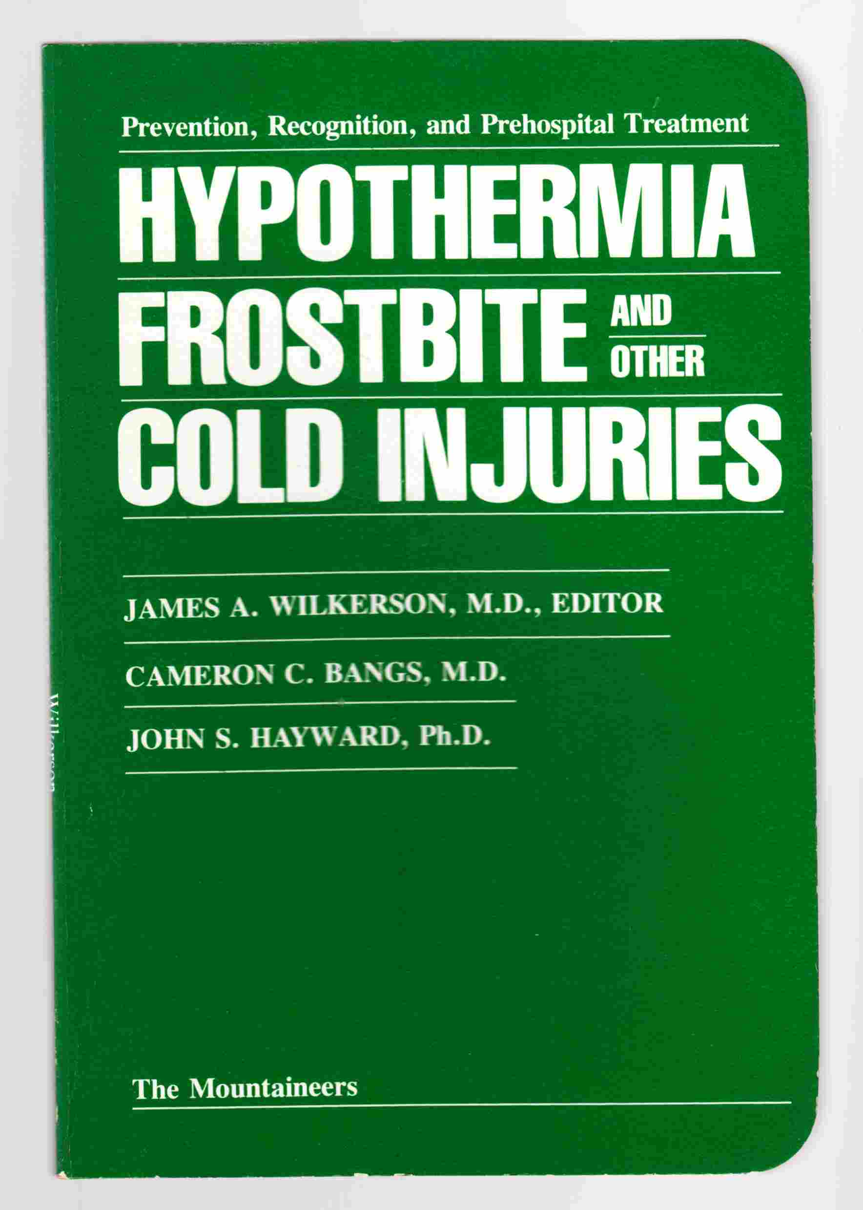 Image for Hypothermia, Frostbite, and Other Cold Injuries Prevention, Recognition, and Prehospital Treatment