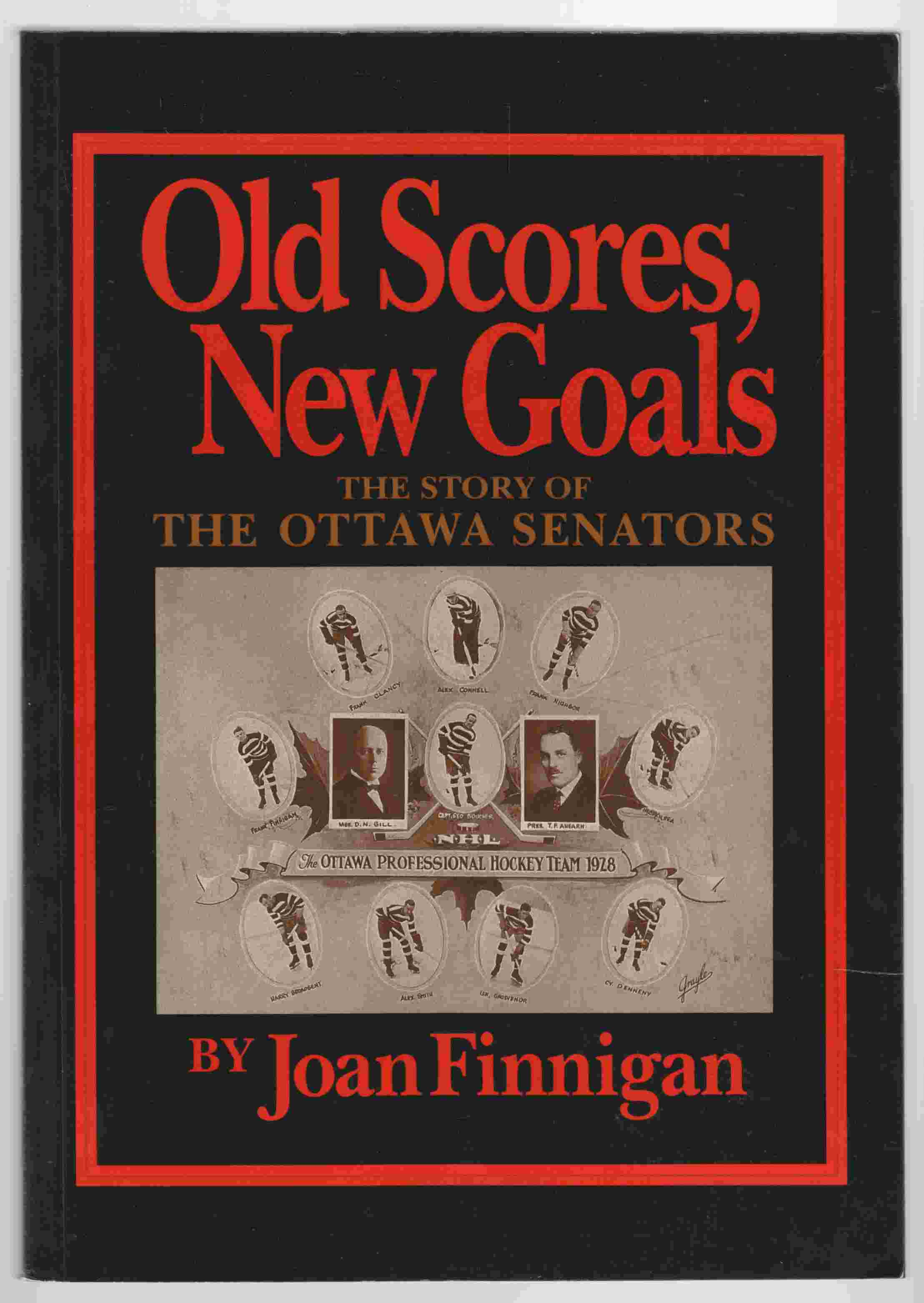 Image for Old Scores, New Goals The Story of the Ottawa Senators