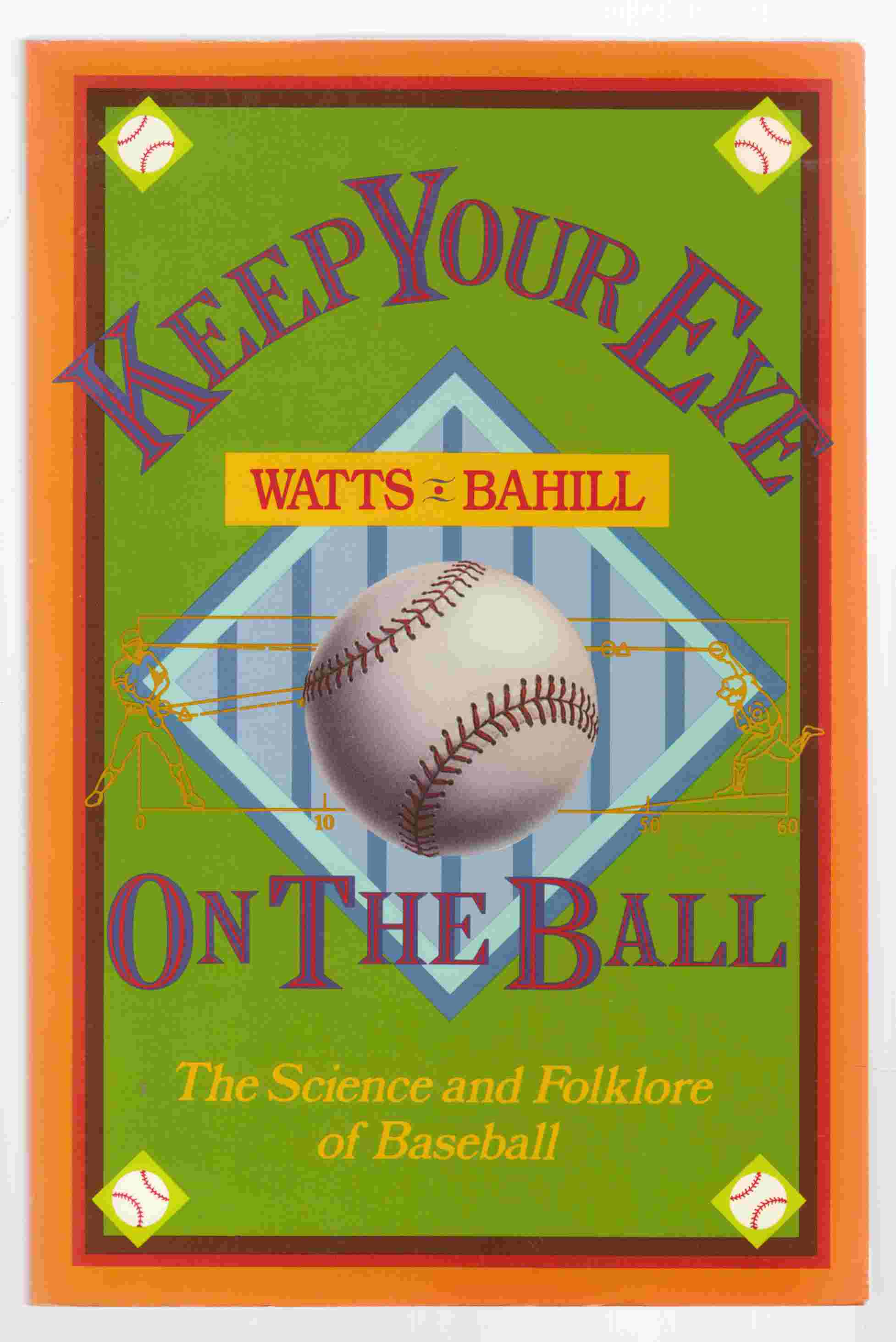 Image for Keep Your Eye on the Ball The Science and Folklore of Baseball