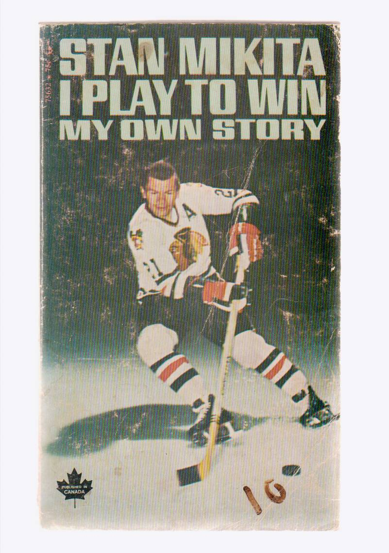 Image for Stan Mikita  I Play to Win, My Own Story.