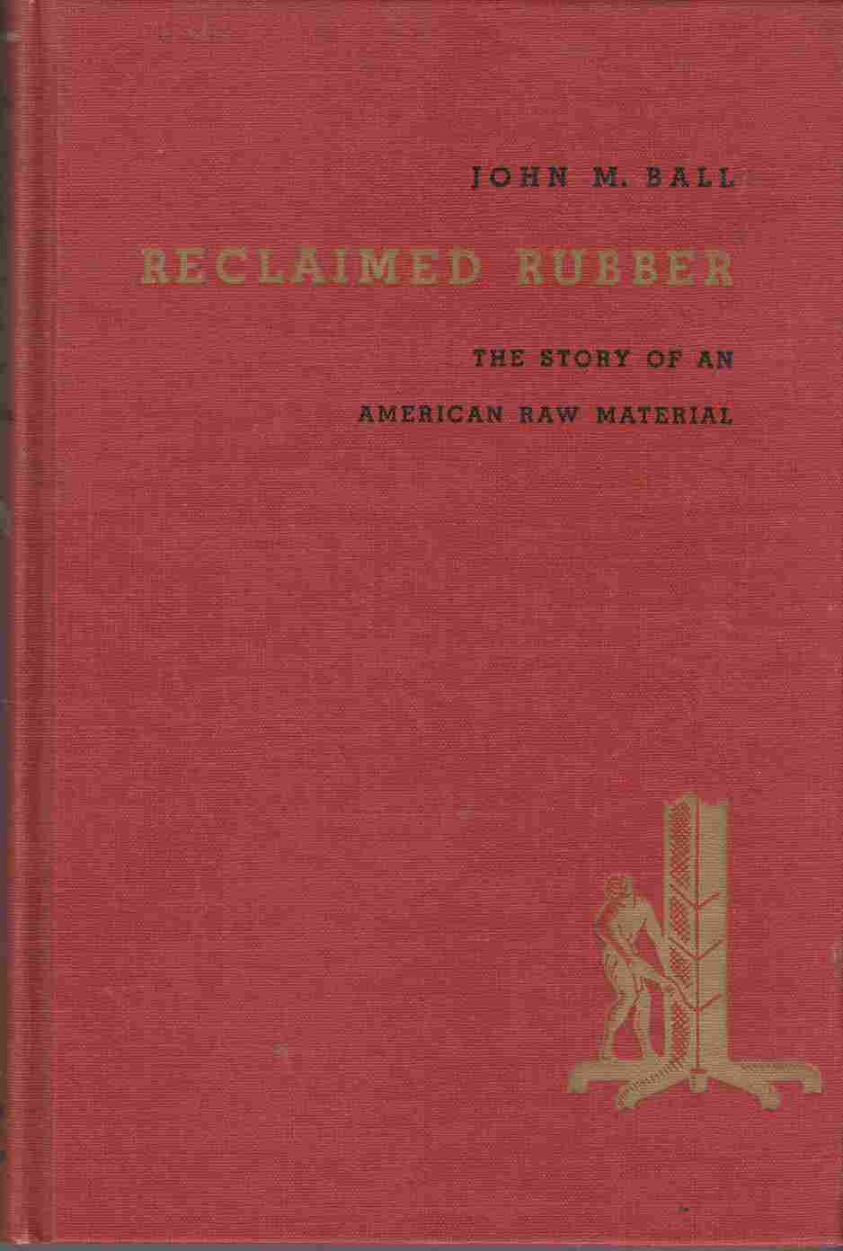 Image for Reclaimed Rubber: The Story of an American Raw Material