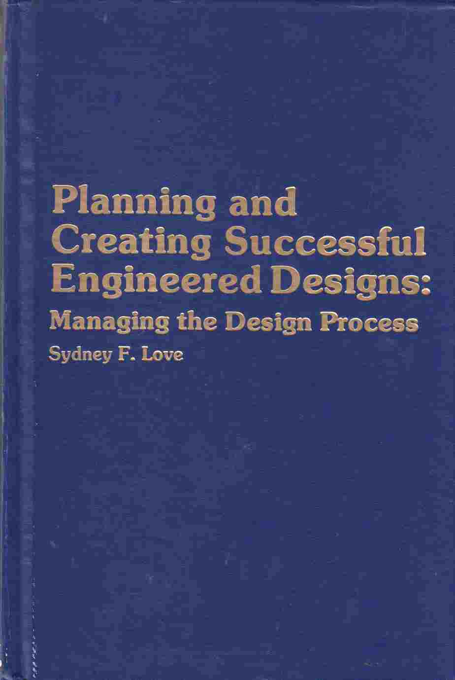 Image for Planning and Creating Successful Engineered Designs