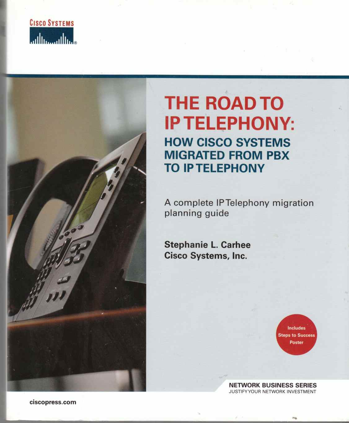 Image for The Road to IP Telephony How Cisco Systems Migrated from PBX to IP Telephony