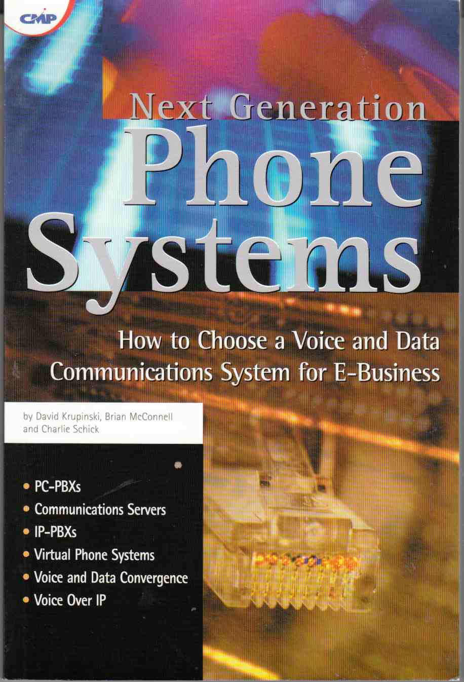 Image for Next Generation Phone Systems How to Choose a Voice and Data Communications System for e-Business