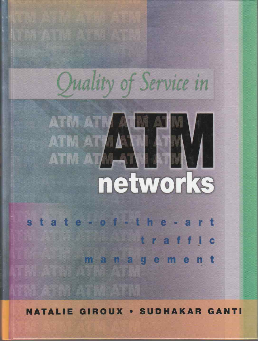 Image for Quality of Service in ATM Networks State-Of-The-Art Traffic Management