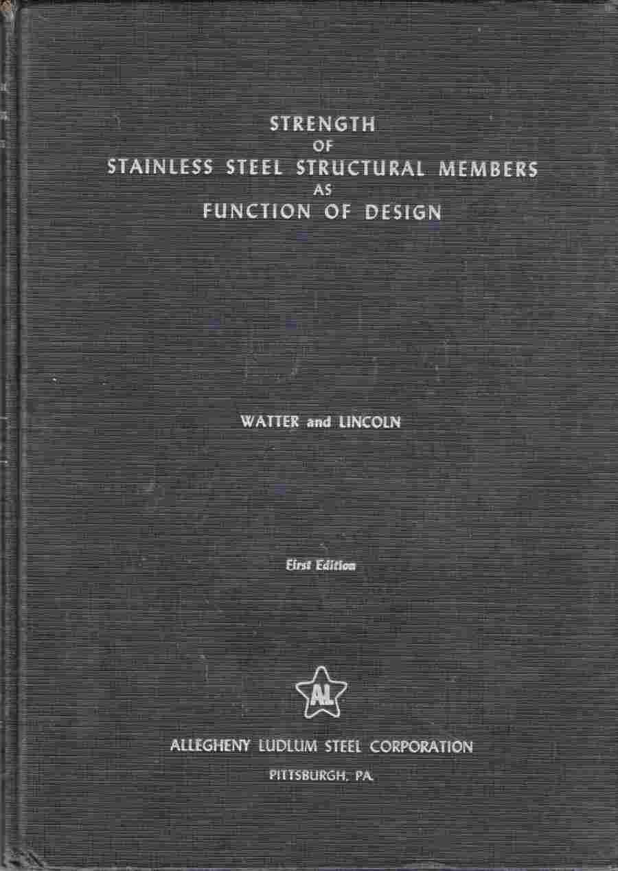 Image for Strength of Stainless Steel Structural Members As Function of Design