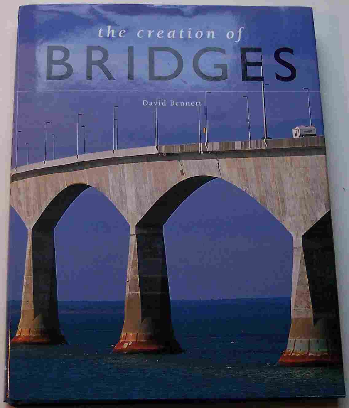 Image for The Creation of Bridges From Vision to Reality: the Ultimate Challenge of Architecture, Design, and Distance